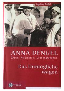 Spuren heute - Titel vom neuen Buch über Anna Dengel von Ingeborg Schödl