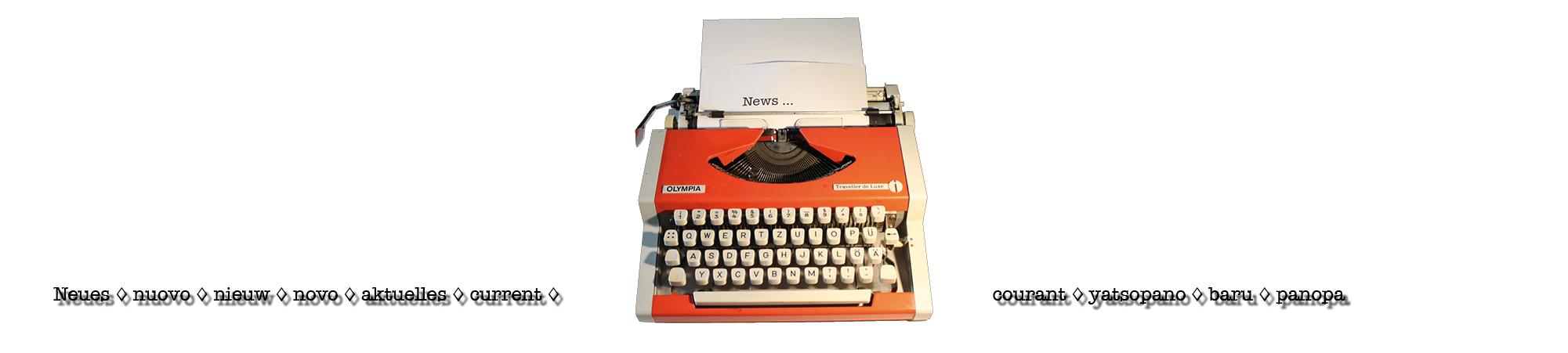 News und Aktuelles vom Verein Freunde Anna Dengel - eines Schreibmaschine als Symbolbild dafür